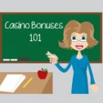 Casino Bonuses 101